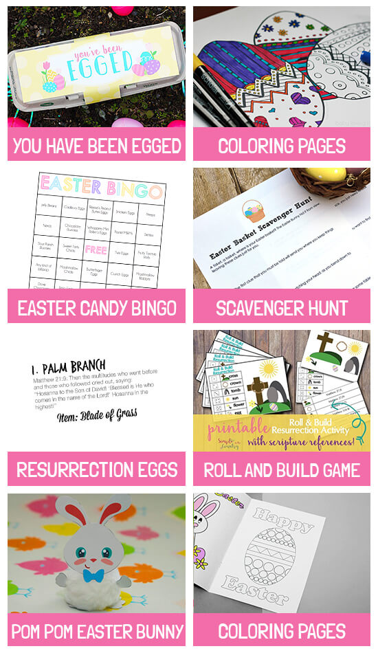 Collage of activities: You have been egged, Egg coloring pages, Candy bingo, Scavenger Hunt, Resurrection eggs, Roll and build, Pom Pom bunny and Easter coloring pages